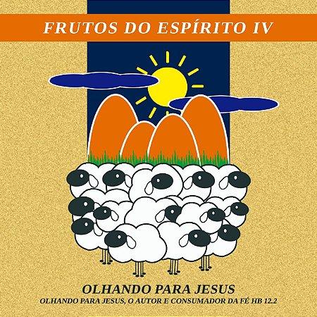 Frutos do Espírito 4 - Olhando para Jesus