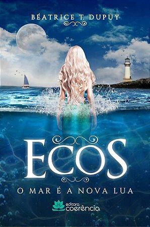 """Ecos """"O mar é a nova lua"""""""