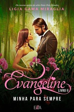 "Evangeline II ""Minha para sempre"""
