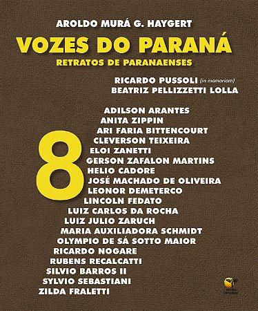 Vozes do Paraná: retratos de paranaenses - Volume 8