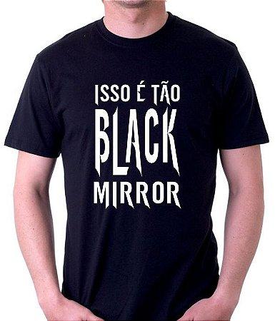 Camiseta Isso é tão Black Mirror