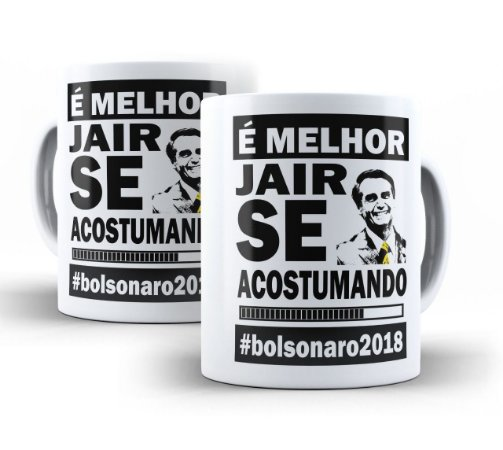 Caneca Bolsonaro Presidente (modelo 03)