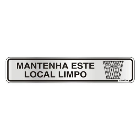 Placa de Sinalização MANTENHA ESTE LOCAL LIMPO 05x25cm Sinalize
