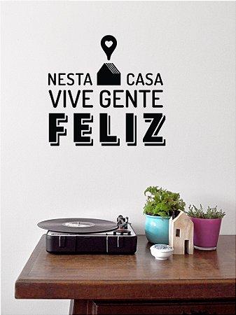 Adesivo de parede Frase Nesta Casa Vive Gente Feliz