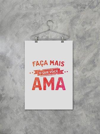 Poster Faça Mais O Que Você Ama Rosa
