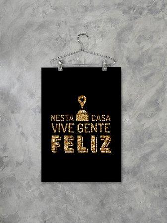 Poster Nesta Casa Vive Gente Feliz Preto