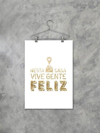 Poster Nesta Casa Vive Gente Feliz Gold