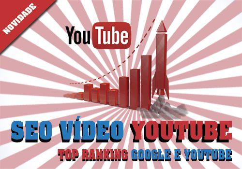 SEO Para Vídeo do Youtube Top Ranking Google e Youtube