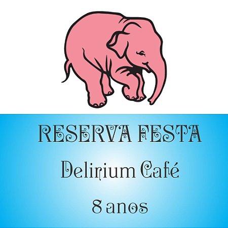 Reserva Festa 8 anos Delirium Cafe