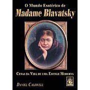 Mundo Esotérico de Madame Blavatsky, O