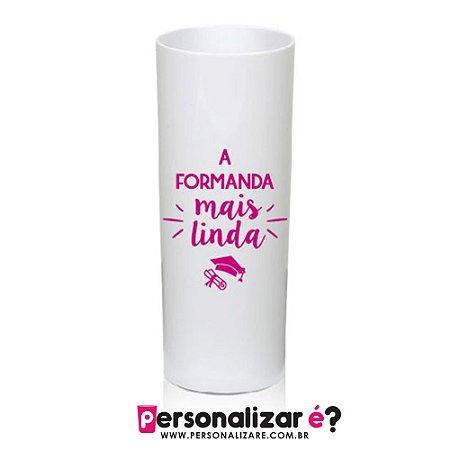 88390ee28 Copo Drink - A formanda mais linda - Personalizar é   - Personalizar ...