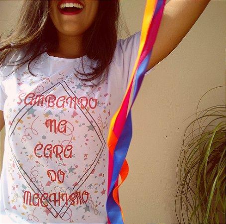 "Camiseta ""Sambando na cara do machismo"""