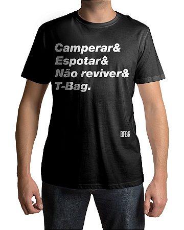Camiseta BFBR Camperar, Espotar, Não reviver e T-Bag