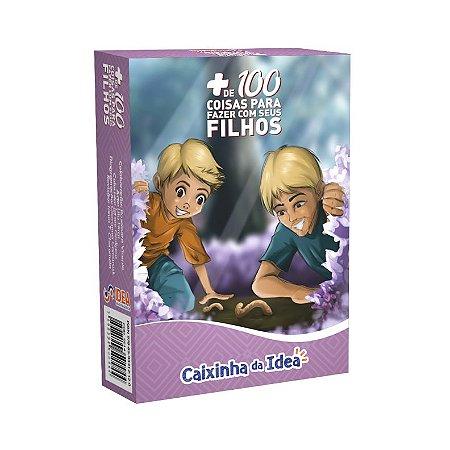 + DE 100 COISAS PARA FAZER COM SEUS FILHOS