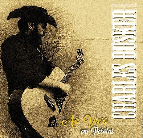 CD Charles Busker Ao Vivo em Pelotas