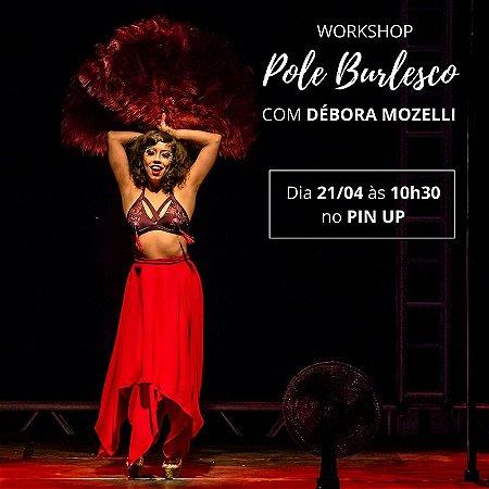 21/4 - 10:30 - POLE BURLESCO com Débora Mozelli