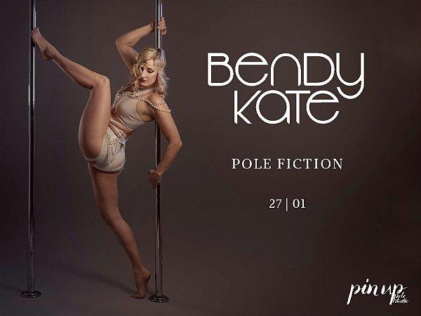 Bendy Kate | Pole Fiction | 27/01/19 | 16h