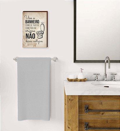 Quadro Use o banheiro Mod.03 [BOX DE MADEIRA]