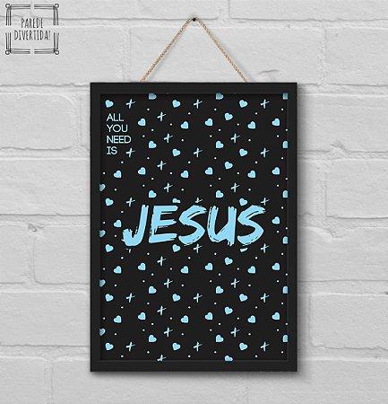 All you need is Jesus [MolduraVidro]