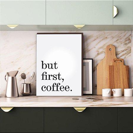 Quadro para cozinha But first, coffee [Box de madeira]