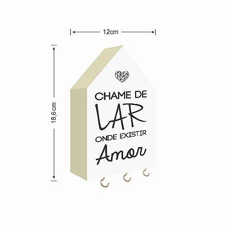 PORTA CHAVES CASINHA CHAME DE LAR ONDE EXISTIR AMOR BRANCO