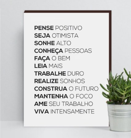 QUADRO DECORATIVO PENSE POSITIVO FUNDO BRANCO [BOX DE MADEIRA]