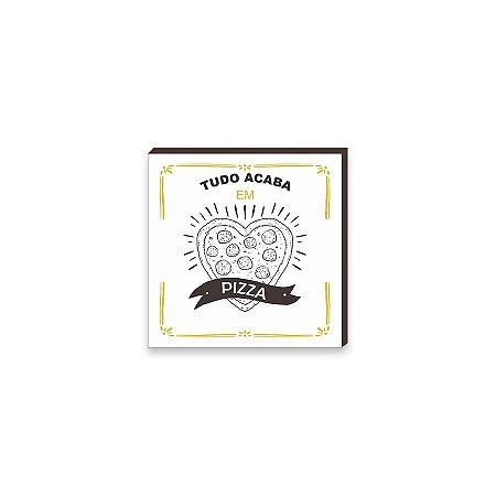 Quadro Decorativo para cozinha Tudo acaba em pizza Branco, Marrom e Amarelo [BoxMadeira]
