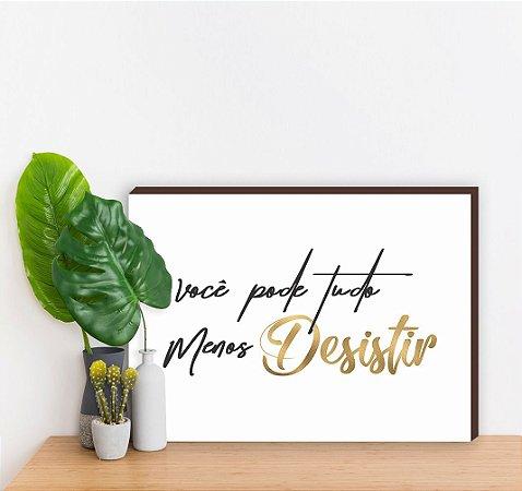 Quadro decorativo Você pode tudo menos desistir Motivacional Dourado  [BoxMadeira]