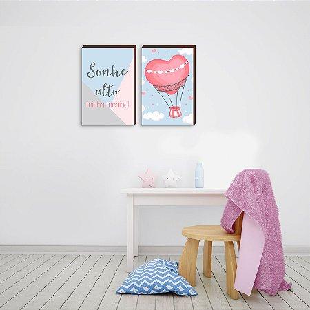 Dupla de quadros  infantil Sonhe alto minha menina + Balão  [Box de Madeira]