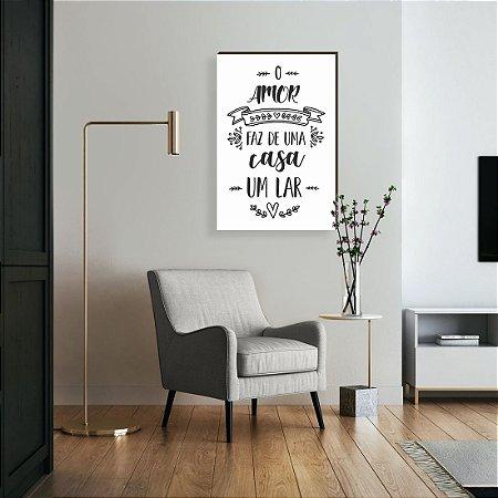 Quadro decorativo O amor faz de uma casa um lar - fundo branco [Box de Madeira]