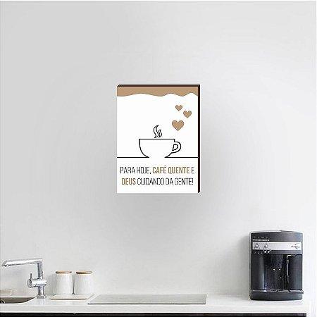 Quadro Para cozinha hoje café quente e Deus cuidando da gente [BOX DE MADEIRA]