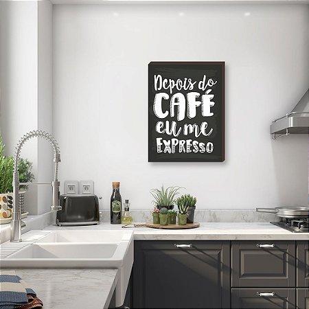 Quadro para cozinha Depois do Café eu me expresso- fundo quadro negro [BOX DE MADEIRA]