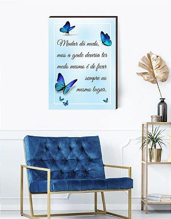 Quadro decorativo Borboletas+ frase: Mudar dá medo... [Box de Madeira]