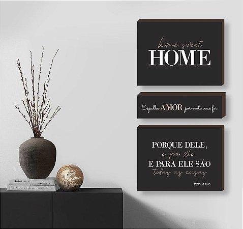 Kit de quadros home sweet home+ espalhe amor+ Porque Dele -preto [BOX DE MADEIRA]