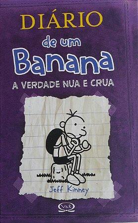 Diário de Um Banana - A Verdade Nua e Crua