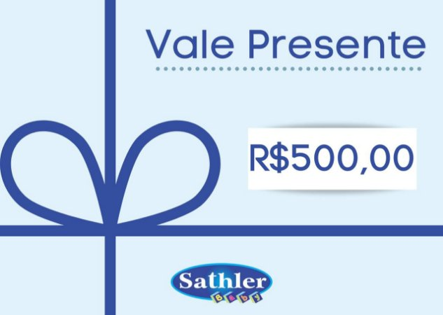 Vale Presente Sathler Baby - R$ 500,00
