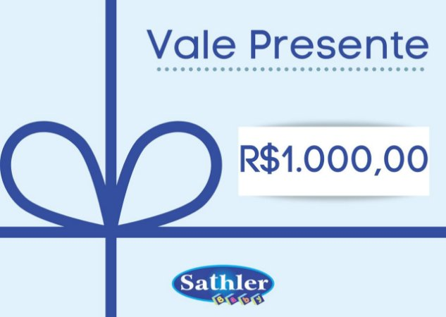 Vale Presente Sathler Baby - R$ 1000,00