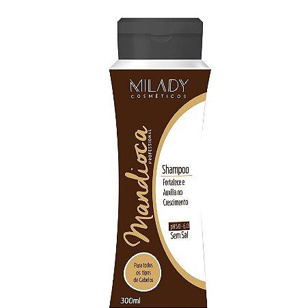 Shampoo Mandioca 300ml - Milady Cosméticos