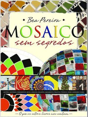 Mosaico sem Segredos, de Bea Pereira