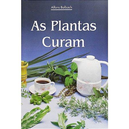 As Plantas Curam - Alfons Balbach