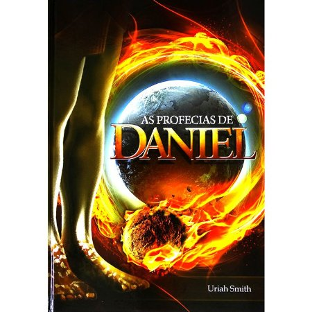As Profecias de Daniel - Uriah Smith