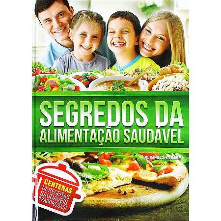 Segredos da Alimentação Saudável - Dr. Daniel Boarim