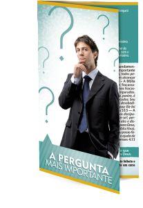 FOLHETO A PERGUNTA MAIS IMPORTANTE - MIL UNIDADES