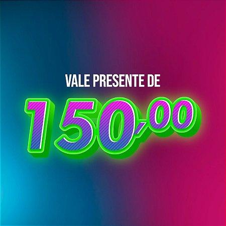 Vale Presente - Valor 150