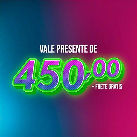 Vale Presente - Valor 450
