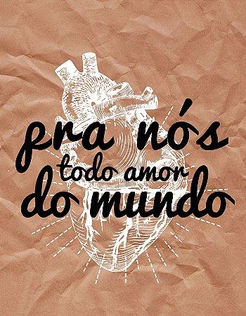 Quadro Decorativo Frases Pra Nós Todo Amor Do Mundo