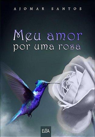 Meu amor por uma Rosa