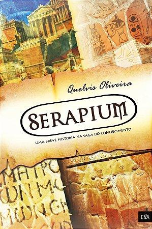 Serapium - Uma breve história na saga do conhecimento