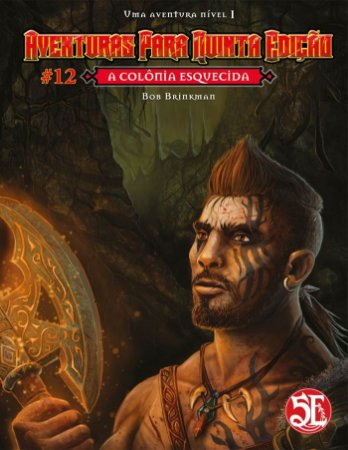 A Colônia Esquecida - Aventuras para Quinta Edição #12