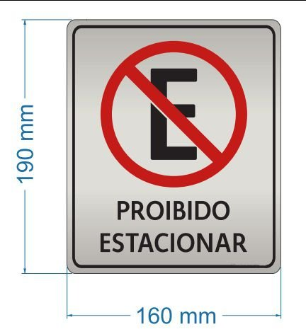 100 - Placas de Sinalização 190x160x0,5mm - Personalizados